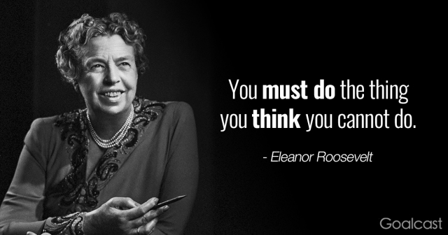 Eleanor-Roosevelt-quotes-Do-the-thing-you-think-you-cannot-do